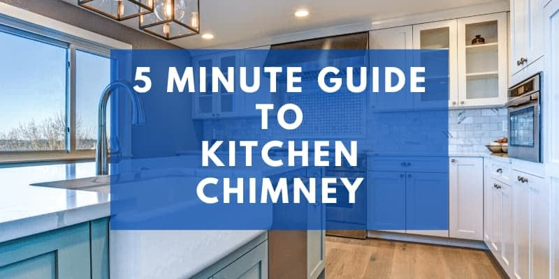 5 Minutes guide to kitchen chimney