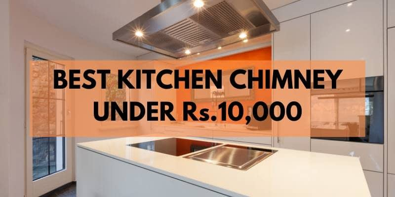 best kitchen chimney under 10000